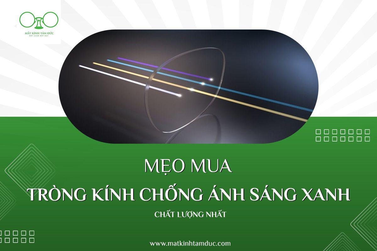 Chọn mua tròng kính chống ánh sáng xanh chất lượng nhất