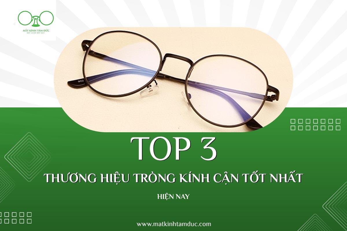 Top 3 thương hiệu tròng kính cận tốt nhất hiện nay
