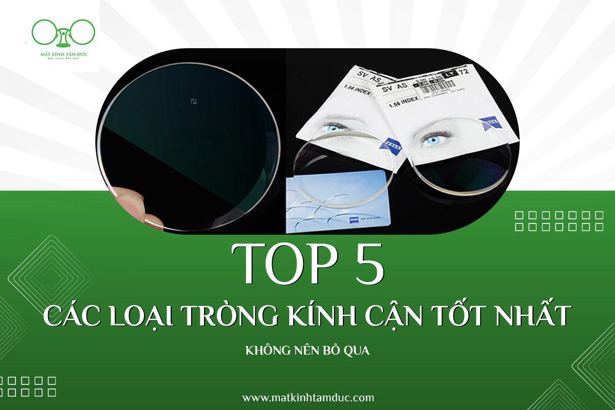 Top 5 các loại tròng kính cận tốt nhất